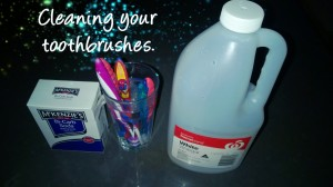 Cleaning your toothbrushes.
