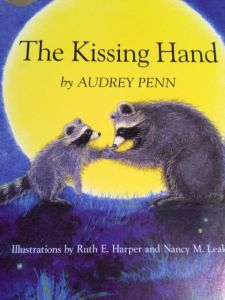 The Kissing Hand by Audrey Penn.
